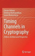 Timing Channels in Cryptography : A Micro-Architectural Perspective - Debdeep Mukhopadhyay