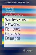 Wireless Sensor Networks : Distributed Consensus Estimation - Cailian Chen