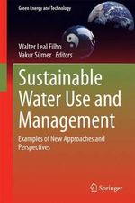 Sustainable Water Use and Management : Examples of New Approaches and Perspectives