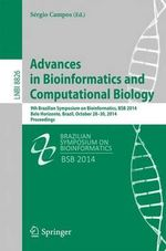 Advances in Bioinformatics and Computational Biology : 9th Brazilian Symposium on Bioinformatics, Bsb 2014, Belo Horizonte, Brazil, October 28-30, 2014, Proceedings