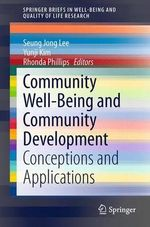 Community Well-Being and Community Development : Conceptions and Applications