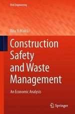 Construction Safety and Waste Management : An Economic Analysis - Rita Yi Man Li