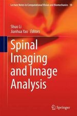 Spinal Imaging and Image Analysis : Lecture Notes in Computational Vision and Biomechanics