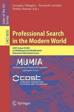 Professional Search in the Modern World : Cost Action IC1002 on Multilingual and Multifaceted Interactive Information Access