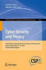 Cyber Security and Privacy : Third Cyber Security and Privacy EU Forum, CSP Forum 2014, Athens, Greece, Revised Selected Papers