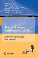 Analysis of Images, Social Networks and Texts : Third International Conference, AIST 2014, Yekaterinburg, Russia, April 10-12, 2014, Revised Selected Papers
