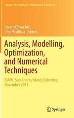 Analysis, Modelling, Optimization, and Numerical Techniques : ICAMI, San Andres Island, Colombia, November 2013