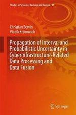 Propagation of Interval and Probabilistic Uncertainty in Cyberinfrastructure-Related Data Processing and Data Fusion - Christian Servin