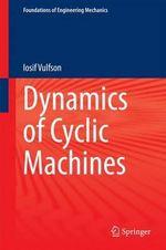 Dynamics of Cyclic Machines - I. Vulfson