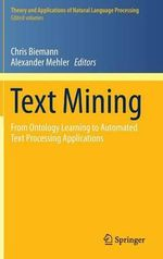 Text Mining : From Ontology Learning to Automated Text Processing Applications