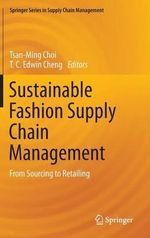 Sustainable Fashion Supply Chain Management : From Sourcing to Retailing