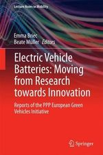 Electric Vehicle Batteries: Moving from Research Towards Innovation : Reports of the PPP European Green Vehicles Initiative