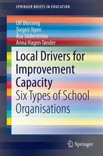 Local Drivers for Improvement Capacity : Six Types of School Organisations - Ulf Blossing