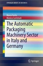 The Automatic Packaging Machinery Sector in Italy and Germany - Marco Fortis
