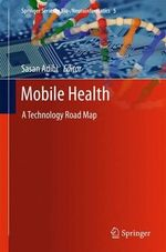 Mobile Health : A Technology Road Map