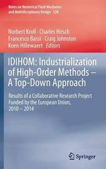 IDIHOM: Industrialization of High-Order Methods - A Top-Down Approach : Results of a Collaborative Research Project Funded by the European Union, 2010 - 2014
