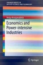 Economics and Power-Intensive Industries : Micro and Macro Issues - Helga Kristjansdottir