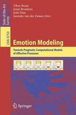 Emotion Modeling : Towards Pragmatic Computational Models of Affective Processes