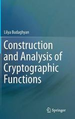 Construction and Analysis of Cryptographic Functions - Lilya Budaghyan