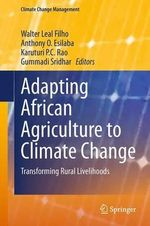 Adapting African Agriculture to Climate Change : Transforming Rural Livelihoods