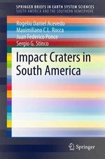 Impact Craters in South America : SpringerBriefs in Earth System Sciences - Rogelio Daniel Acevedo