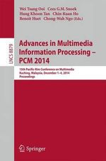 Advances in Multimedia Information Processing - PCM 2014 : 15th Pacific Rim Conference on Multimedia, Kuching, Malaysia, December 1-4, 2014, Proceedings