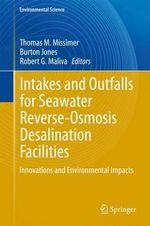 Intakes and Outfalls for Seawater Reverse-Osmosis Desalination Facilities : Innovations and Environmental Impacts