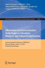 Information and Communication Technologies in Education, Research, and Industrial Application : 10th International Conference, ICTERI 2014, Kherson, Ukraine, June 9-12, 2014, Revised Selected Papers