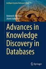 Advances in Knowledge Discovery in Databases : Intelligent Systems Reference Library - Animesh Adhikari