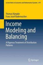 Income Modeling and Balancing : A Rigorous Treatment of Distribution Patterns - Thomas Kampke