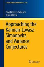 Approaching the Kannan-Lovasz-Simonovits and Variance Conjectures : Lecture Notes in Mathematics - David Alonso-Gutierrez