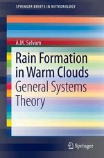 Rain Formation in Warm Clouds : General Systems Theory - A. M. Selvam