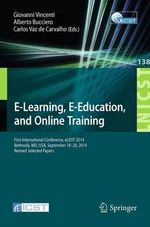 E-Learning, e-Education, and Online-Training : First International Conference, Eleot 2014, Bethesda, MD, USA, September 18-20, 2014, Revised Selected Papers