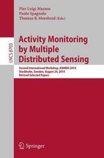 Activity Monitoring by Multiple Distributed Sensing : Second International Workshop, AMMDS 2014, Stockholm, Sweden, August 24, 2014, Revised Selected Papers