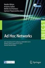 Ad Hoc Networks : 6th International ICST Conference, Adhocnets 2014, Rhodes, Greece, August 18-19, 2014, Revised Selected Papers