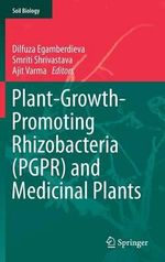 Plant-Growth-Promoting Rhizobacteria (PGPR) and Medicinal Plants : Soil Biology