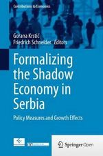 Formalizing the Shadow Economy in Serbia : Policy Measures and Growth Effects