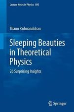 Sleeping Beauties in Theoretical Physics : 26 Surprising Insights - Thanu Padmanabhan