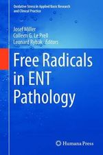 Free Radicals in ENT Pathology : Oxidative Stress in Applied Basic Research and Clinical Prac