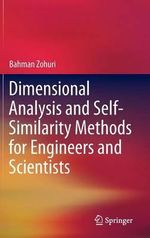Dimensional Analysis and Self-Similarity Methods for Engineers and Scientists - Bahman Zohuri