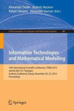 Information Technologies and Mathematical Modelling : 13th International Scientific Conference, Named After A.F. Terpugov, ITMM 2014, Anzhero-Sudzhensk, Russia, November 20-22, 2014, Proceedings