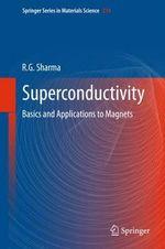 Superconductivity : Basics and Applications to Magnets - Ram Gopal Sharma