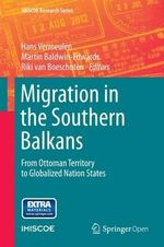 Migration in the Southern Balkans : From Ottoman Territory to Globalized Nation States