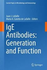 IgE Antibodies : Generation and Function