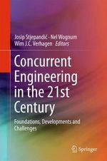 Concurrent Engineering in the 21st Century : Foundations, Developments and Challenges