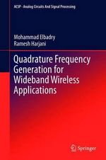 Quadrature Frequency Generation for Wideband Wireless Applications : Analog Circuits and Signal Processing - Mohammad Elbadry