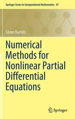 Numerical Methods for Nonlinear Partial Differential Equations : Springer Series in Computational Mathematics - Soren Bartels