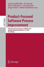 Product-Focused Software Process Improvement : 15th International Conference, Profes 2014, Helsinki, Finland, December 10-12, 2014, Proceedings