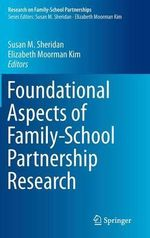 Foundational Aspects of Family-School Partnership Research : Research on Family-School Partnerships