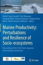 Marine Productivity: Perturbations and Resilience of Socio-Ecosystems : Proceedings of the 15th French-Japanese Oceanography Symposium